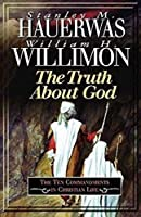 The Truth About God: The Ten Commandments in Christian Life by Stanley Hauerwas William H. Willimon(1999-04-01)