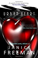 The Urban Heart: The Essential Poetry Collection of Janice Freeman, in Color