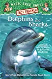 Magic Tree House Fact Tracker #9: Dolphins and Sharks: A Nonfiction Companion to Magic Tree House #9: Dolphins at Daybreak (Magic Tree House (R) Fact Tracker)