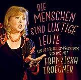 Die Menschen sind lustige Leute: Ein Peter-Hacks-Programm von und mit Franziska Troegner