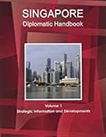 Singapore Diplomatic Handbook (World Strategic and Business Information Library)