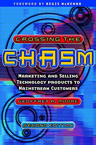 Download Crossing the Chasm: Marketing and Selling Technology Products to Mainstream Customers 1841120634