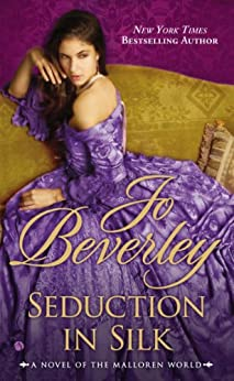 Seduction In Silk: A Novel of the Malloren World (Mallorens & Friends series Book 13) by [Beverley, Jo]