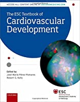 The ESC Textbook of Cardiovascular Development (European Society of Cardiology)