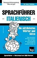 Sprachfuehrer Deutsch-Italienisch Und Thematischer Wortschatz Mit 3000 Woertern