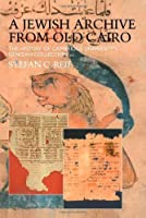 A Jewish Archive from Old Cairo: The History of Cambridge University's Genizah Collection (Culture and Civilization in the Middle East)【洋書】 [並行輸入品]