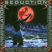 Annihilation & Seduction