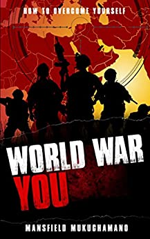 World War You: How To Overcome Yourself by [Mukuchamano, Mansfield]