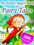 500 Fairy Tales - The World's Biggest Book of Fairy Tales. By the Brothers Grimm, Andersen and other Storytellers [Illustrated Edition] (English Edition)