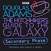 The Hitchhiker's Guide To The Galaxy: Secondary Phase (Hitchhiker's Guide (radio plays))