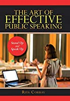 The Art of Effective Public Speaking: Stand Up and Speak Up