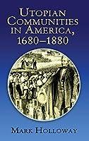 Utopian Communities in America, 1680-1880