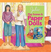 Julie Play Scenes & Paper Dolls: Decorate Rooms and Act Out Scenes from Julie's Stories! (American Girl)