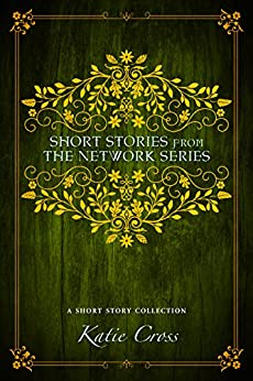 Short Stories from the Network Series by [Cross, Katie]
