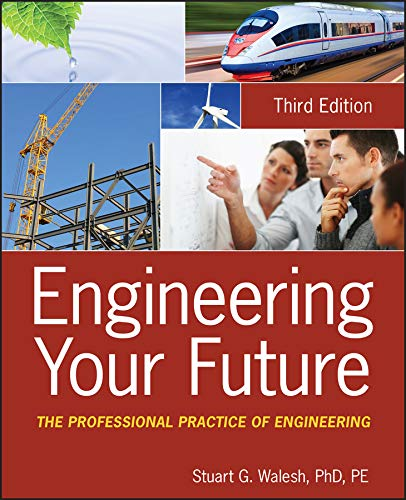 Download Engineering Your Future: The Professional Practice of Engineering (English Edition) B007BGZLFA