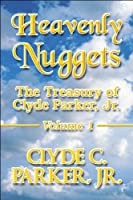 Heavenly Nuggets: The Treasury of Clyde Parker, Jr