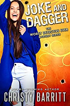 Joke and Dagger (The Worst Detective Ever Book 8) by [Barritt, Christy]