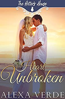 Heart Unbroken (The Potter's House Book 3) by [Verde, Alexa, House Books, Potter's]