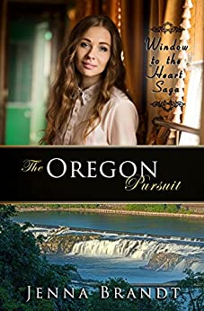 The Oregon Pursuit: Christian Western Historical (Window to the Heart Saga Spin-Off Book 1) by [Brandt, Jenna]