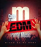 Manhattan Records Presents -Color of The EDM Party Music- mixed by DJ KENT