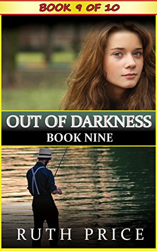 Download Out of Darkness - Book 9 (Out of Darkness Serial (An Amish of Lancaster County Saga)) (English Edition) B00NU50B0Q