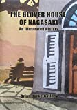 The Glover House of Nagasaki: An Illustrated History