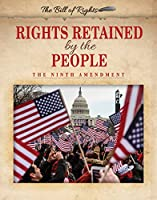 Rights Retained by the People: The Ninth Amendment (Bill of Rights)