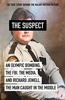 [Alexander, Kent, Salwen, Kevin]のThe Suspect: A contributing source for the film Richard Jewell (English Edition)