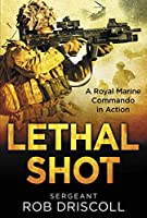 Lethal Shot: A Royal Marine Commando in Action