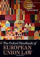 The Oxford Handbook of European Union Law (Oxford Handbooks in Law)