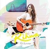 TO: Summer / Rihwa