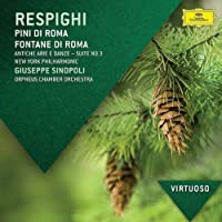 Virtuoso-Respighi: Pini Di Roma Fontane Di Roma by SINOPOLI / NEW YORK PHILHARMONIC (2013-05-07)