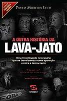 A Outra História da Lava-Jato. Uma Investigação Necessária que Se Transformou Numa Operação Contra a Democracia - Volume 13 (Em Portuguese do Brasil)