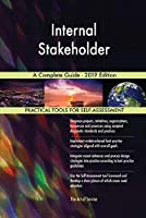 Internal Stakeholder A Complete Guide - 2019 Edition