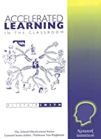 Accelerated Learning in the Classroom (School Effectiveness)