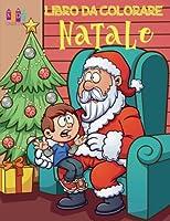 Natale Disegni Da Colorare Album: Christmas Coloring Book for Boys & Girls