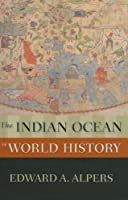 The Indian Ocean in World History (The New Oxford World History)