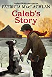 Caleb's Story (Sarah, Plain and Tall Saga #3)