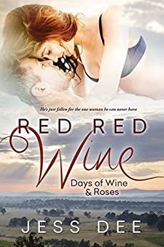 Red Red Wine (Days of Wine and Roses) by [Dee, Jess]