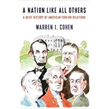 A Nation Like All Others: A Brief History of American Foreign Relations