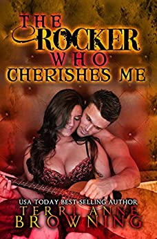 The Rocker Who Cherishes Me (The Rocker Series Book 8) by [Browning, Terri Anne]