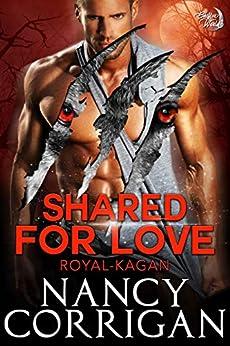 Shared for Love: Kagan Wolves (sexy version) (Shifter World®: Royal-Kagan series Book 6) by [Corrigan, Nancy]