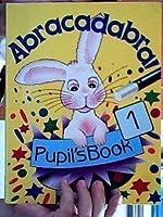Abracadabra!: Level 1 - Pupil's Book