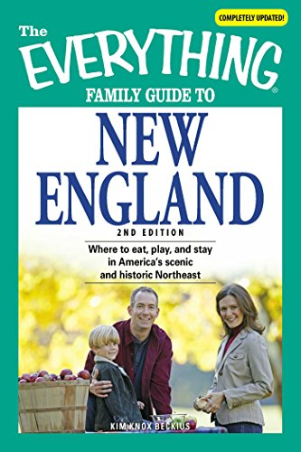 The Everything Family Guide to New England: Where to eat, play, and stay in America's scenic and historic Northeast (Everything®) (English Edition)