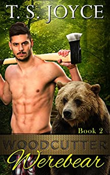 Woodcutter Werebear (Saw Bears Series Book 2) by [Joyce, T. S.]