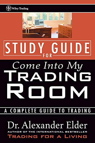 Download Study Guide for Come Into My Trading Room: A Complete Guide to Trading (Wiley Trading) 0471225401