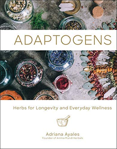 Adaptogens: Herbs for Longevity and Everyday Wellness (Ritual Wellness Book 1) (English Edition)
