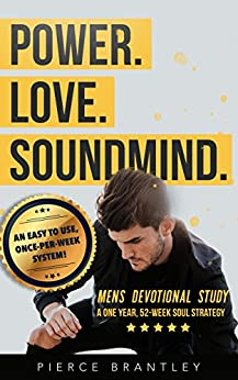 Power Love Sound Mind: Biblical Devotional Study for Christian Men by [Brantley, Pierce]