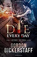 Die Every Day: For the rest of your life (A Lambeth Group Thriller)