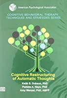 Cognitive Restructuring of Automatic Thoughts [DVD]